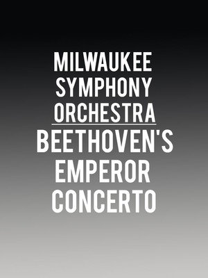 Milwaukee Symphony Orchestra - Beethoven Emperor Concerto at Uihlein Hall