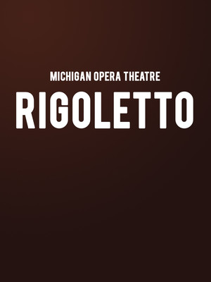 Michigan Opera Theatre - Rigoletto Poster