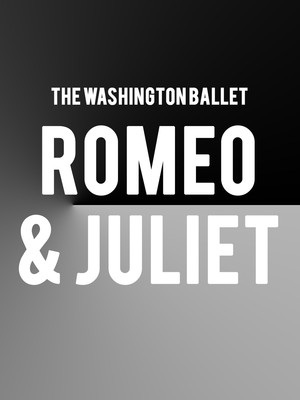 Washington Ballet - John Cranko's Romeo and Juliet Poster