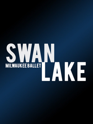 Milwaukee Ballet - Swan Lake at Uihlein Hall