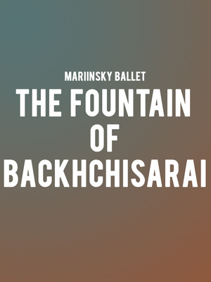 Mariinsky Ballet - The Fountain of Backhchisarai Poster