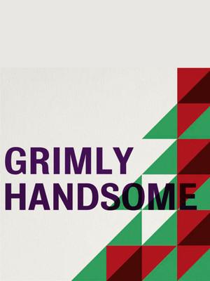 Grimly Handsome Poster