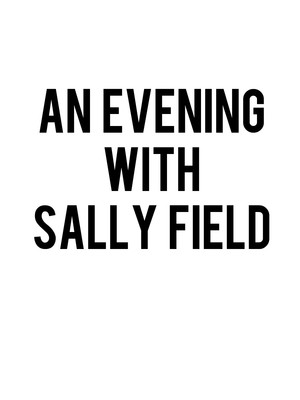 An Evening with Sally Field Poster