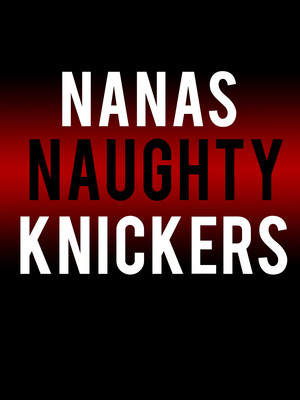 Nanas Naughty Knickers, Meadow Brook Theatre, Detroit