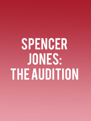Spencer Jones: The Audition Poster