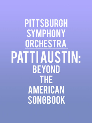 Pittsburgh Symphony Orchestra - Patti Austin: Beyond The American Songbook at Heinz Hall