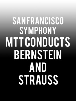 San Francisco Symphony - MTT Conducts Bernstein and Strauss Poster
