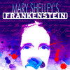 Mary Shelleys Frankenstein, The Pershing Square Signature Center, New York