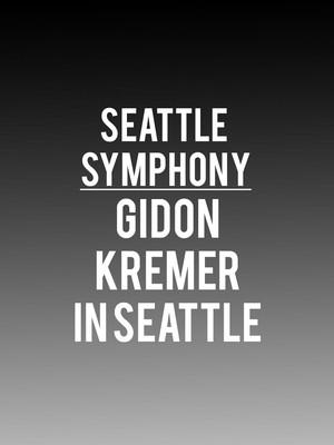 Seattle Symphony - Gidon Kremer in Seattle at Benaroya Hall