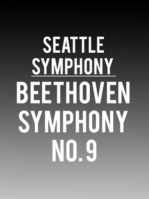 Seattle Symphony - Beethoven Symphony No. 9 Poster
