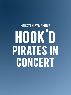 Houston Symphony - Hook'd: Pirates in Concert Poster