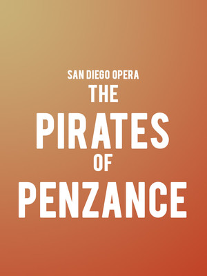 San Diego Opera The Pirates of Penzance, San Diego Civic Theatre, San Diego