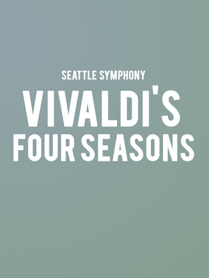 Seattle Symphony - Vivaldi's Four Seasons at Benaroya Hall