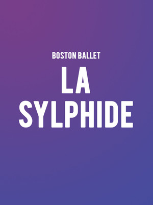 Boston Ballet La Sylphide, Boston Opera House, Boston
