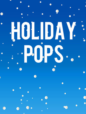 Holiday Pops at Capitol Center for the Arts