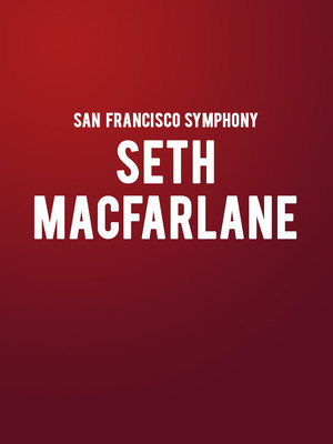 San Francisco Symphony with Seth MacFarlane, Davies Symphony Hall, San Francisco