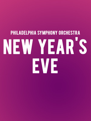 Philadelphia Symphony Orchestra - New Years Eve Poster