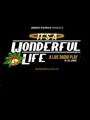 Its a Wonderful Life, Lower Ossington Theatre Mainstage, Toronto