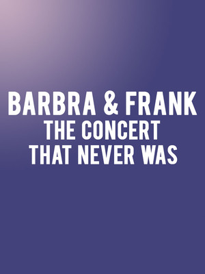 Barbra and Frank - The Concert That Never Was Poster