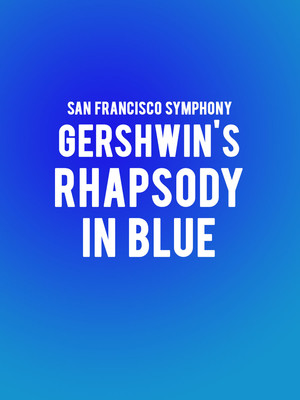 San Francisco Symphony - Gershwin's Rhapsody In Blue at Davies Symphony Hall