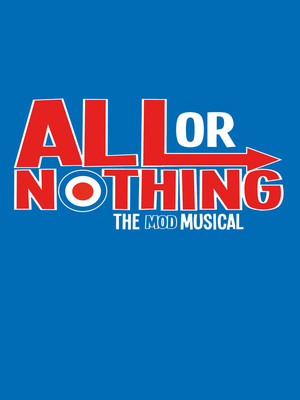All Or Nothing - The Mod Musical Poster