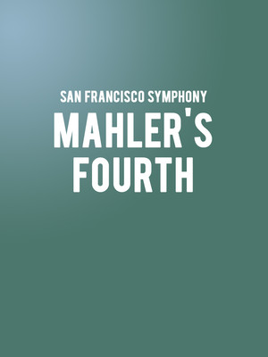 San Francisco Symphony - Mahler's Fourth Poster