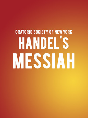 Oratorio Society of New York Handels Messiah, Isaac Stern Auditorium, New York