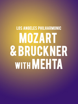 Los Angeles Philharmonic - Mozart and Bruckner with Mehta Poster