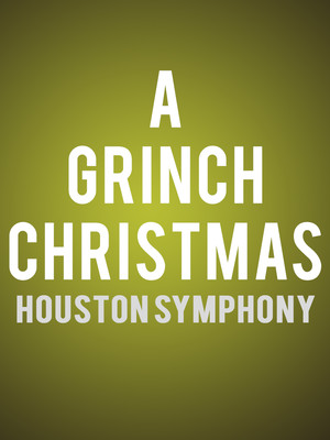 Houston Symphony - How The Grinch Stole Christmas Poster