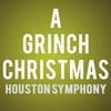 Houston Symphony How The Grinch Stole Christmas, Jones Hall for the Performing Arts, Houston