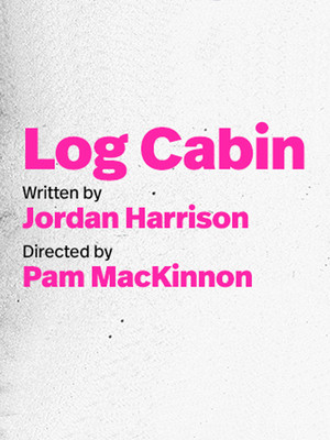Log Cabin at Playwrights Horizons Theater