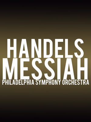 Philadelphia Symphony Orchestra - Handel's Messiah Poster