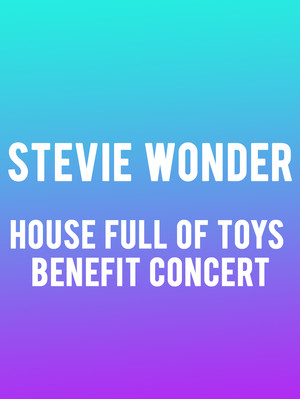 Stevie Wonder's House Full Of Toys Benefit Concert Poster