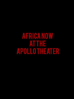 Africa Now at Apollo Theater