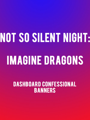 Not So Silent Night: Imagine Dragons, Dashboard Confessional, Banners Poster