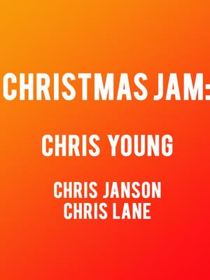 Christmas Jam feat Chris Young, Chris Janson, Chris Lane Poster