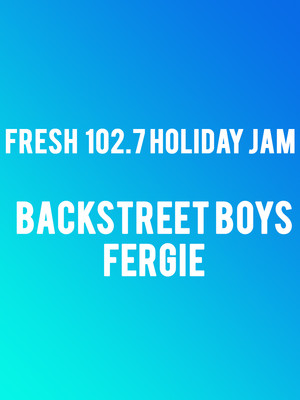 Fresh 102.7 Holiday Jam featuring Backstreet Boys and Fergie at Beacon Theater