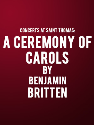 Concerts at Saint Thomas: A Ceremony of Carols by Benjamin Britten Poster