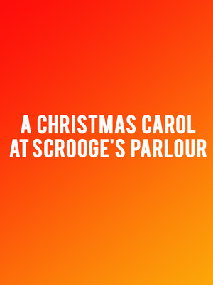 A Christmas Carol at Scrooge's Parlour Poster