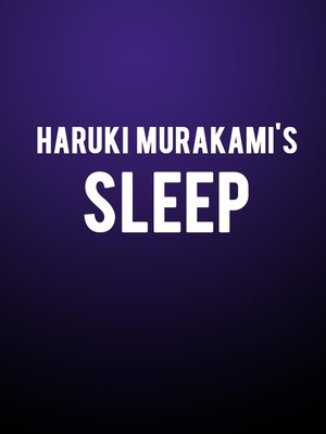 Haruki Murakamis Sleep, Fishman Space, Brooklyn