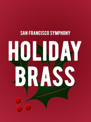 San Francisco Symphony Holiday Brass, Davies Symphony Hall, San Francisco