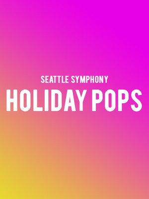 Seattle Symphony Holiday Pops, Benaroya Hall, Seattle