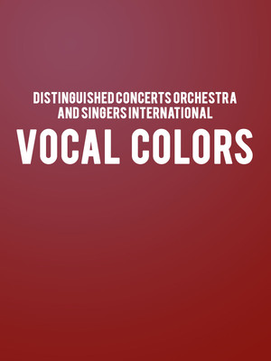 Distinguished Concerts Orchestra and Singers International Poster