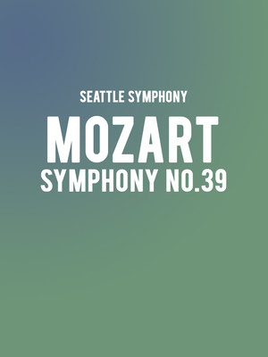 Seattle Symphony - Mozart Symphony No. 39 at Benaroya Hall