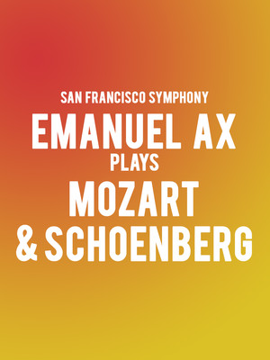 San Francisco Symphony - Emanuel Ax Plays Mozart & Schoenberg Poster