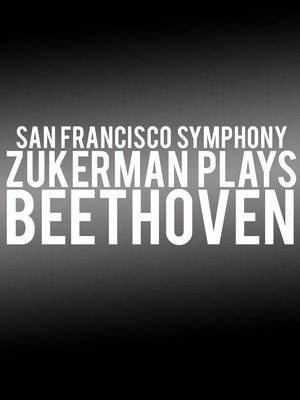 San Francisco Symphony - Zukerman Plays Beethoven Poster