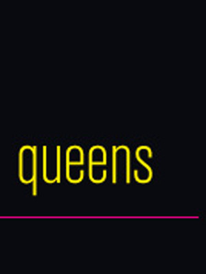 queens at Sheila & Hughes Potiker Theatre