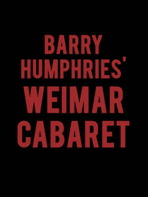Barry Humphries' Weimar Cabaret Poster