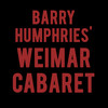 Barry Humphries Weimar Cabaret, Barbican Theatre, London