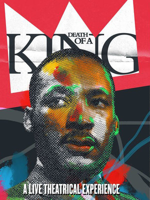 Death Of A King: A Live Theatrical Experience Poster